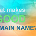 What makes a Good Domain Name?
